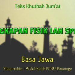 Teks Khutbah Jumat NU Basa Jawa - Perlengkapan Fisik Lan Spiritual