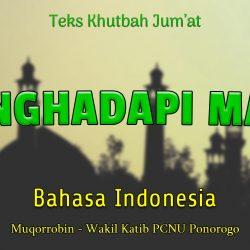 Khutbah Jumat NU Bahasa Indonesia - Menghadapi Maut
