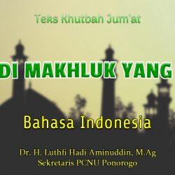 Menjadi Makhluk Yang Mulia - Teks Khutbah Bahasa Indonesia