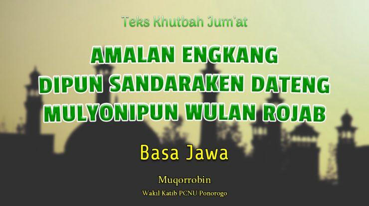 Khutbah Jumat Singkat Basa Jawa AMALAN ENGKANG DIPUN SANDARAKEN DATENG MULYONIPUN WULAN ROJAB