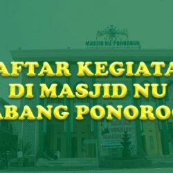 Daftar Kegiatan Di Masjid NU Cabang Ponorogo