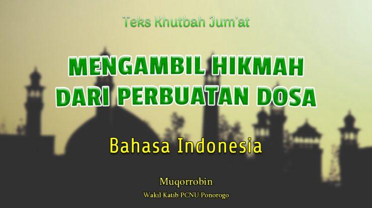 MENGAMBIL HIKMAH DARI PERBUATAN DOSA - Naskah Khutbah Jumat Bahasa Indonesia NU