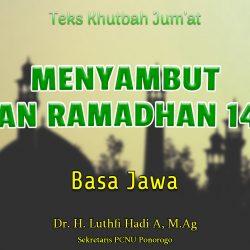 Khutbah Jumat Singkat Basa Jawa NU - Menyambut Wulan Ramadhan 1442H