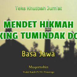MENDET HIKMAH SAKING TUMINDAK DOSA - Khutbah Jumat Singkat Basa Jawa Nu