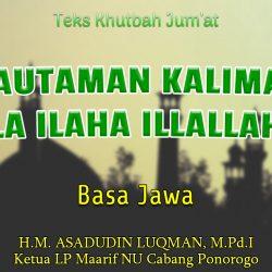 "Teks Khutbah Jumat Singkat NU Basa Jawa - Kautaman Kalimat ""LA ILAHA ILLALLAH"""