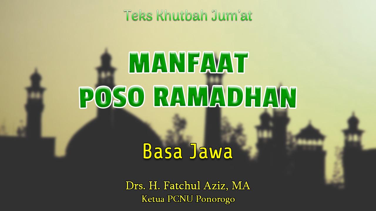 Teks Khutbah Jumat Singkat NU Basa Jawa - Manfaat Poso Ramadhan