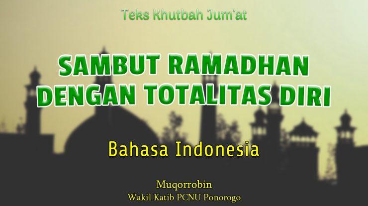 Khutbah Jumat Singkat Bahasa Indonesia NU - SAMBUT RAMADHAN DENGAN TOTALITAS DIRI