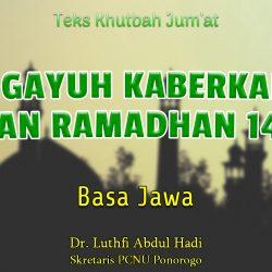 Khutbah Jumat Singkat Ramadhan Basa Jawa NU - Anggayuh Kaberkahan Wulan Ramadhan 1442H