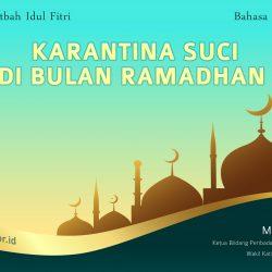 Teks Khutbah Idul Fitri Terbaru 2021 Bahasa Indonesia - Karantina Suci Di Bulan Ramadhan