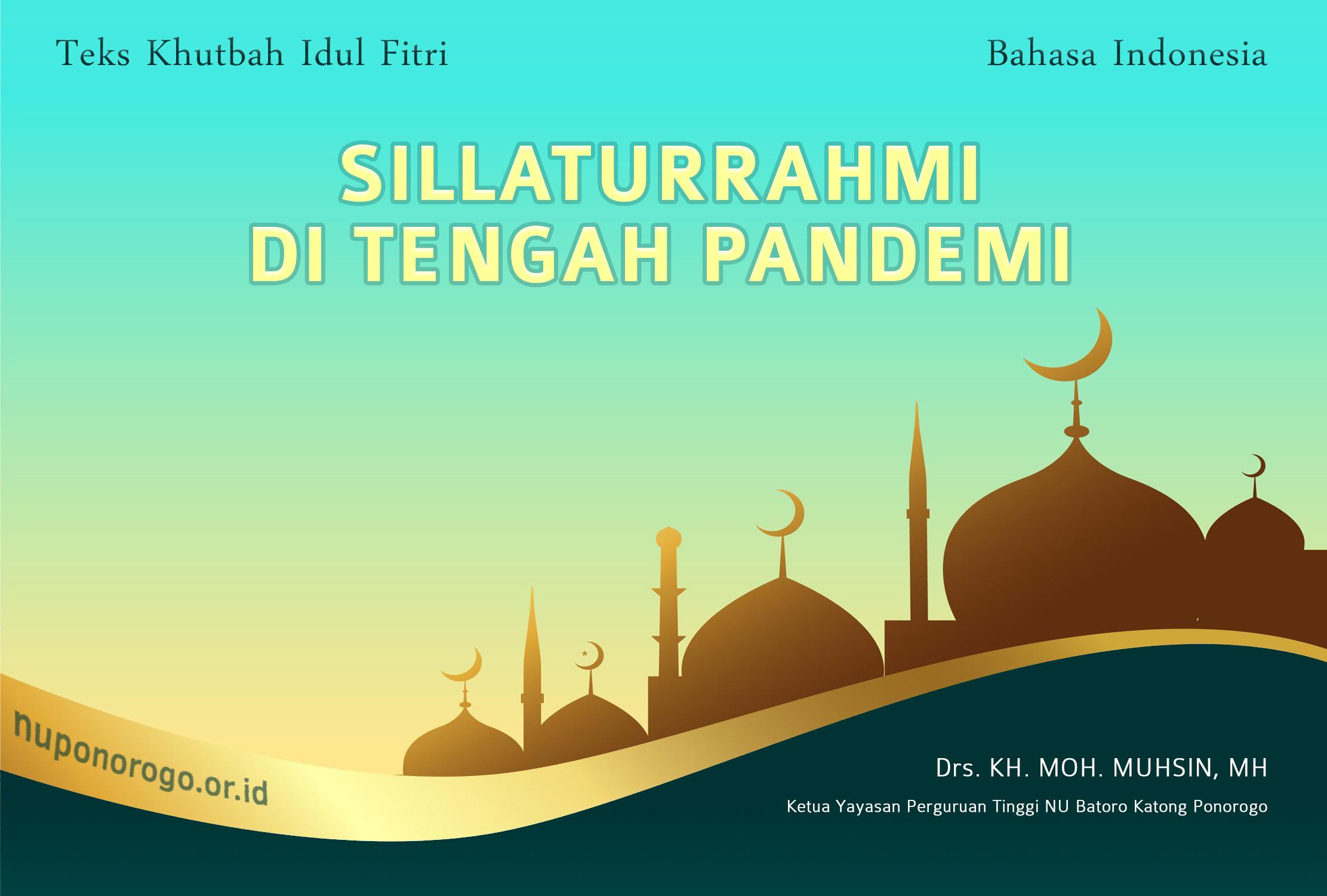 KHUTBAH IDUL FITRI BAHASA INDONESIA 2021 - SILLATURRAHMI DI TENGAH PANDEMI