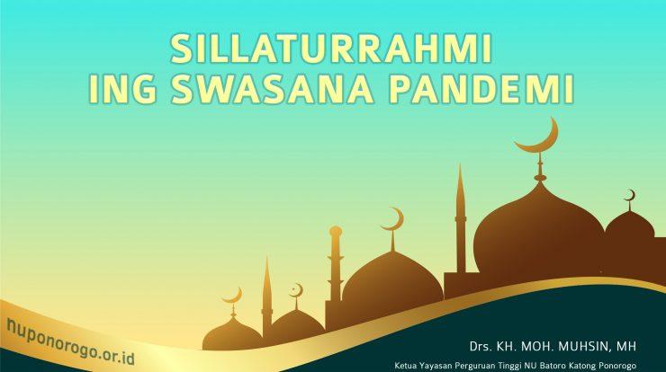 SILLATURRAHMI ING SWASANA PANDEMI - Khutbah Idul Fitri 2021 NU Basa Jawa