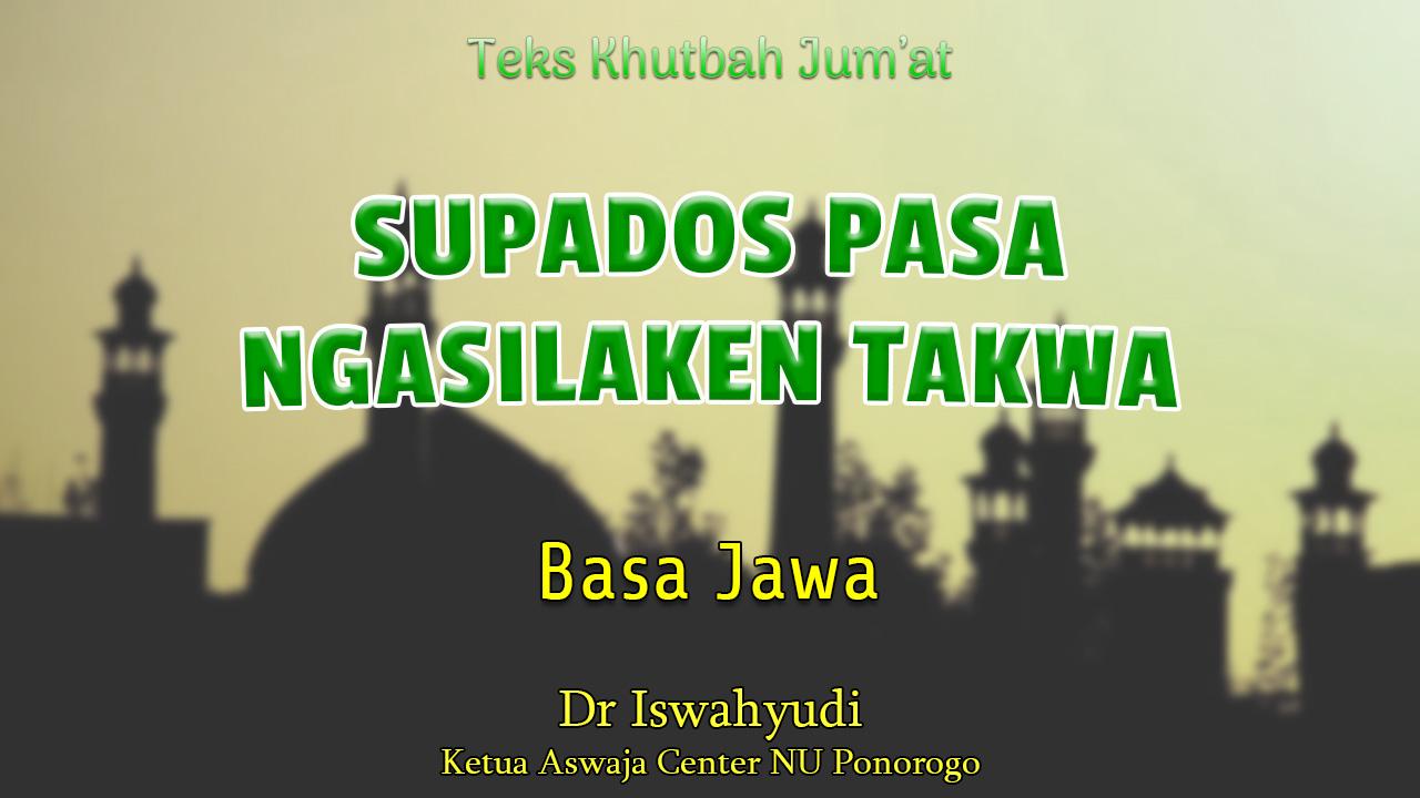 Teks Khutbah Jumat Singkat Terbaru Basa Jawa - SUPADOS PASA NGASILAKEN TAKWA