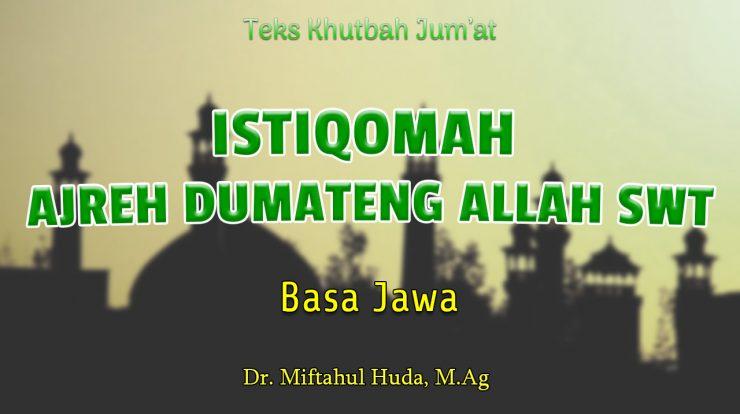 Khutbah Jumat Singkat Basa Jawa Syawal - ISTIQOMAH AJREH DUMATENG ALLAH SWT