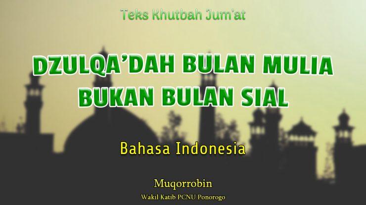 DZULQA'DAH BULAN MULIA BUKAN BULAN SIAL - Khutbah Jumat Singkat Bahasa Indonesia NU