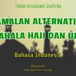 Khutbah Bahasa Indonesia - AMALAN ALTERNATIF BERPAHALA HAJI DAN UMRAH