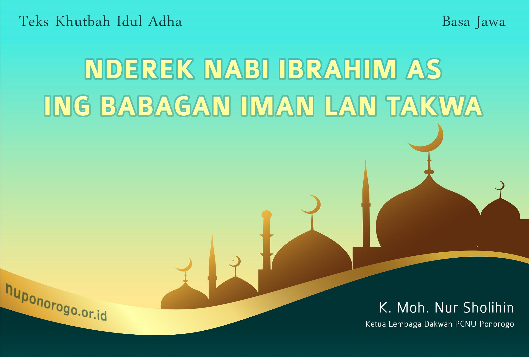 Khutbah Idul Adha 1442 H NU Basa Jawa - Nderek Nabi Ibrahim AS ing Babagan Iman lan Takwa