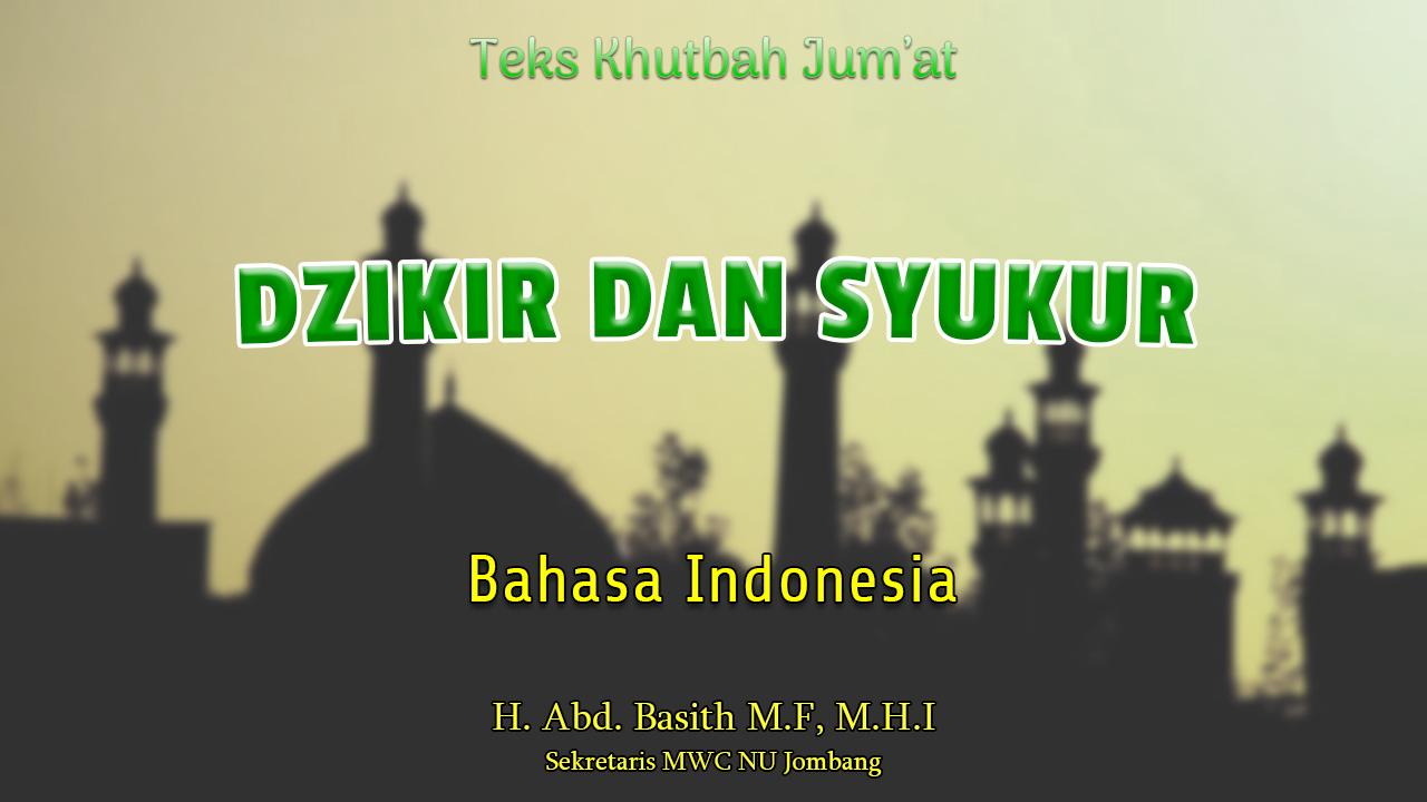 Dzikir Dan Syukur - Teks Khutbah Jumat Singkat Bahasa Indonesia