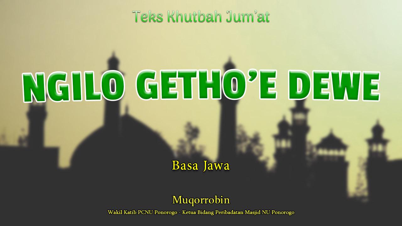 Teks Khutbah Jumat Singkat Basa Jawa - NGILO GETHO'E DEWE