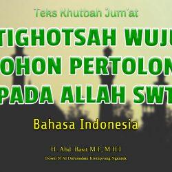 Khutbah Jumat Bahasa Indonesia - ISTIGHOTSAH WUJUD MEMOHON PERTOLONGAN PADA ALLAH SWT