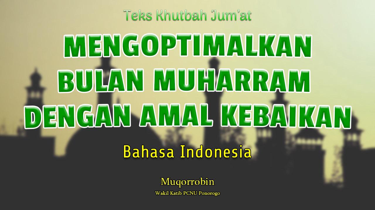 Khutbah Jumat Bahasa Indonesia - MENGOPTIMALKAN BULAN MUHARRAM DENGAN AMAL KEBAIKAN