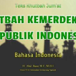 Khutbah Bahasa Indonesia - KHUTBAH KEMERDEKAAN REPUBLIK INDONESIA
