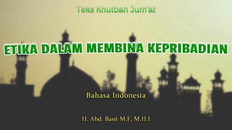 Teks Khutbah Jumat NU Bahasa Indonesia - ETIKA DALAM MEMBINA KEPRIBADIAN